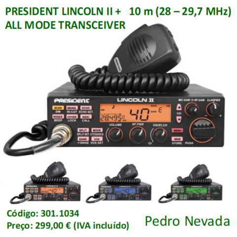 RÁDIO PRESIDENT LINCOLN II +  10 m (28 - 29,7 MHz)  ALL MODE TRANSCEIVER - Pedro Nevada
